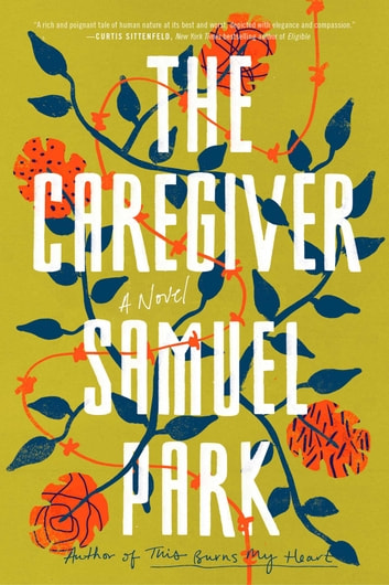 The Caregiver ebook by Samuel Park