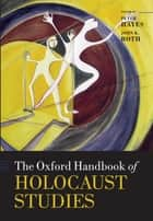 The Oxford Handbook of Holocaust Studies ebook by Peter Hayes, John K. Roth