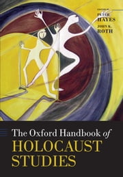 The Oxford Handbook of Holocaust Studies ebook by Peter Hayes,John K. Roth