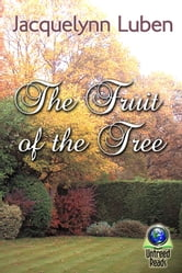 The Fruit of the Tree ebook by Jacquelynn Luben