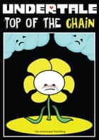 Undertale: Top of the Chain ebook by Two Sovereigns