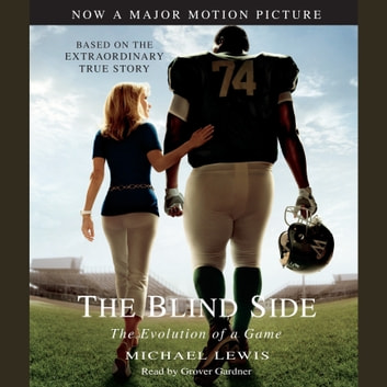 The Blind Side - Evolution of a Game audiobook by Michael Lewis