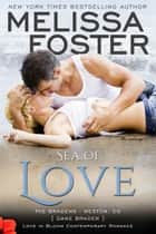 Sea of Love (Love in Bloom: The Bradens) ekitaplar by Melissa Foster
