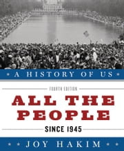 A History of US: All the People: Since 1945 A History of US Book Ten ebook by Joy Hakim