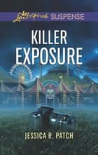 Killer Exposure ebook by Jessica R. Patch