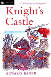 Knight's Castle ebook by Edward Eager,N. M. Bodecker