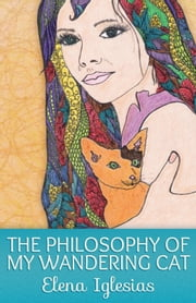 The Philosophy of My Wandering Cat ebook by Elena Iglesias