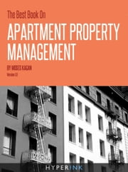 The Best Book On Apartment Property Management ebook by Moses Kagan