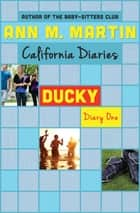 Ducky: Diary One ebook by Ann M. Martin