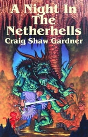A Night in the Netherhells ebook by Craig Shaw Gardner