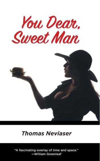 YOU DEAR SWEET MAN ebook by Thomas Neviaser