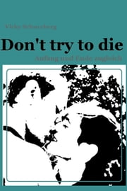 Don't try to die - Anfang und Ende zugleich ebook by Vicky Schneeberg