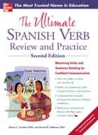 The Ultimate Spanish Verb Review and Practice, Second Edition ebook by Ronni L. Gordon, David M. Stillman