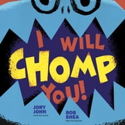 I Will Chomp You! ebook by Jory John,Bob Shea