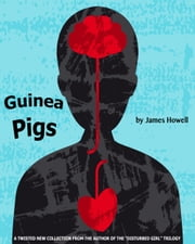 Guinea Pigs ebook by James Howell