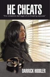 "He cheats ""the collateral damage of a cheating spouse"" ebook by Darrick Hibbler"