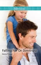 Falling For Dr Dimitriou ebook by ANNE FRASER