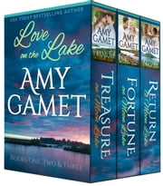 Love on the Lake Boxed Set - Books One, Two & Three ebook by Amy Gamet