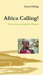 Africa Calling - Our years among the Maasai ebook by Erlanger Verlag für Mission und Ökumene