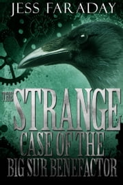The Strange Case of the Big Sur Benefactor ebook by Jess Faraday