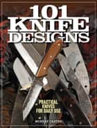 101 Knife Designs ebook by Murray Carter