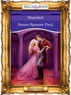 Beguiled (Mills & Boon Vintage 90s Modern) ebook by Susan Spencer Paul