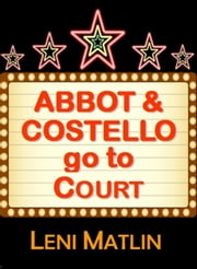 Abbot & Costello Go to Court ebook by Leni Matlin
