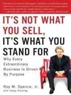 It's Not What You Sell, It's What You Stand For ebook by Haley Rushing,Roy M. Spence, Jr.