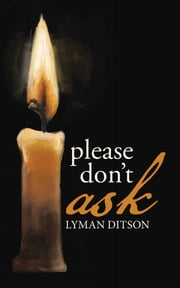 Please Don't Ask ebook by Lyman Ditson
