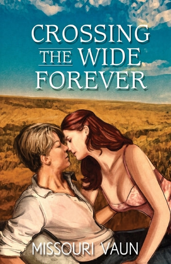 Crossing the Wide Forever ebook by Missouri Vaun