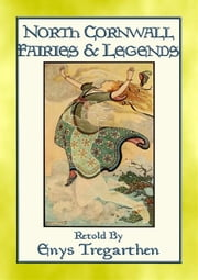 NORTH CORNWALL FAIRIES AND LEGENDS - 13 Legends from England\