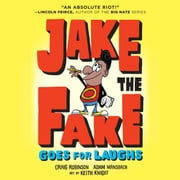 Jake the Fake Goes for Laughs audiobook by Craig Robinson, Adam Mansbach, Keith Knight