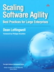 Scaling Software Agility - Best Practices for Large Enterprises ebook by Dean Leffingwell