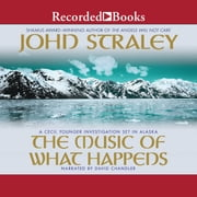 The Music of What Happens audiobook by John Straley