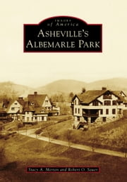 Asheville's Albemarle Park ebook by Stacy A. Merten,Robert O. Sauer