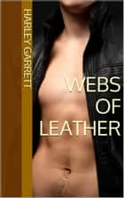 Webs of Leather ebook by Harley Garrett