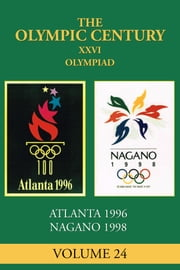 XXVI Olympiad - Atlanta 1996, Nagano 1998 ebook by Carl Posey