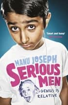 Serious Men ebook by Manu Joseph
