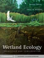 Wetland Ecology ebook by Paul A. Keddy