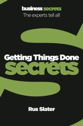 Getting Things Done (Collins Business Secrets) ebook by Rus Slater