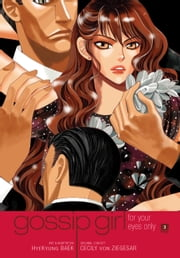 Gossip Girl: The Manga, Vol. 3 - For Your Eyes Only ebook by Cecily von Ziegesar, HyeKyung Baek