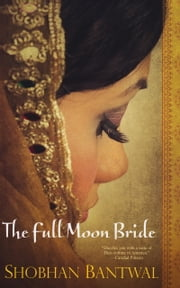 The Full Moon Bride ebook by Shobhan Bantwal
