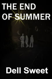 The End Of Summer ebook by Dell Sweet