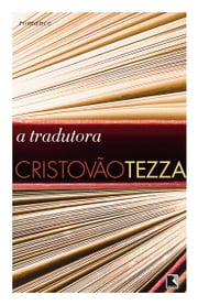 A tradutora ebook by Cristovão Tezza
