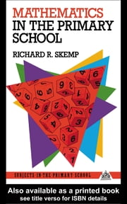 Mathematics in the Primary School ebook by Richard R. Skemp