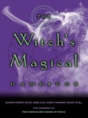 The Witch's Magical Handbook ebook by Gavin Frost,Yvonne Frost