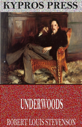 Underwoods ebook by Robert Louis Stevenson