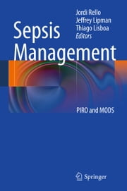 Sepsis Management - PIRO and MODS ebook by Jordi Rello,Jeffrey Lipman,Thiago Lisboa
