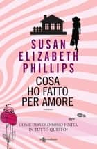 Cosa ho fatto per amore ebook by Susan Elizabeth Phillips, Mariarosa Musco