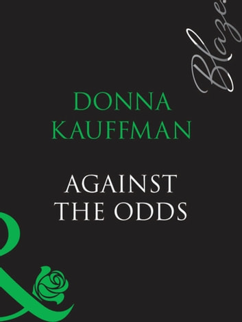 Against The Odds (Mills & Boon Blaze) ebook by Donna Kauffman